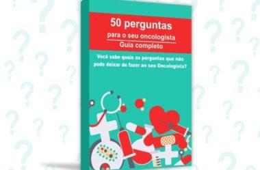 50 PERGUNTAS Para seu Oncologista- O Guia Completo